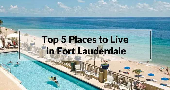 Top 5 Places to Live in Fort Lauderdale